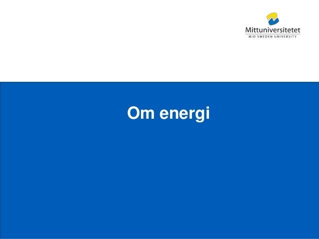Mittuniversitetet Om energi