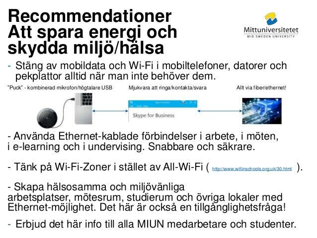 Mittuniversitetet Recommendationer Att spara energi och skydda miljö/hälsa - Stäng av mobildata och Wi-Fi i mobiltelefoner...