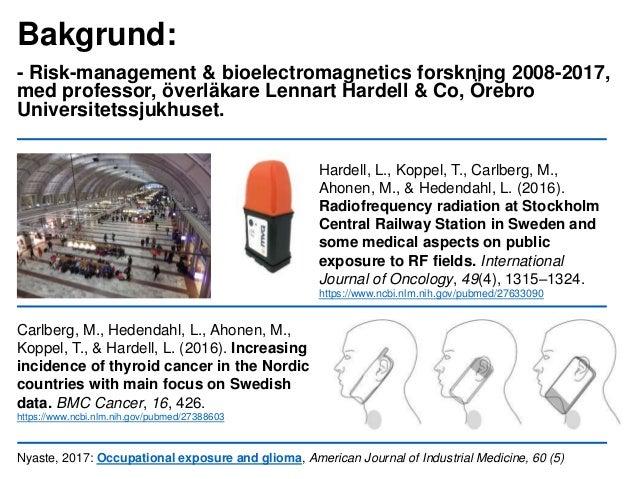 Bakgrund: - Risk-management & bioelectromagnetics forskning 2008-2017, med professor, överläkare Lennart Hardell & Co, Öre...
