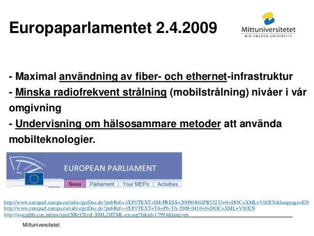 Mittuniversitetet Europaparlamentet 2.4.2009 - Maximal användning av fiber- och ethernet-infrastruktur - Minska radiofrekv...