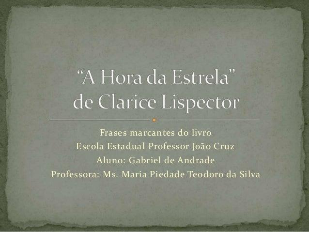 Frases Marcantes Do Livro A Hora Da Estrela De Clarice Lispector
