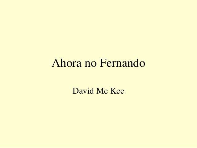 Ahora no Fernando David Mc Kee