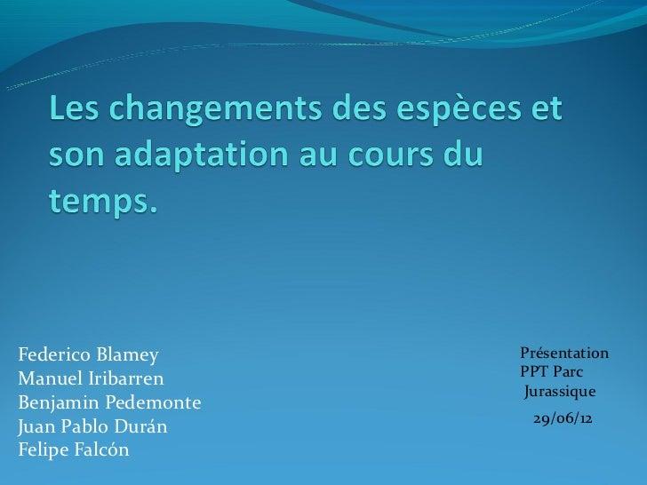 Federico Blamey      PrésentationManuel Iribarren     PPT Parc                     JurassiqueBenjamin Pedemonte           ...