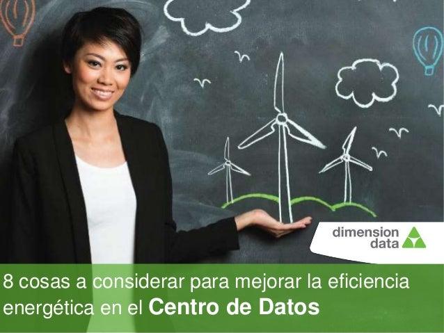8 cosas a considerar para mejorar la eficiencia energética en el Centro de Datos