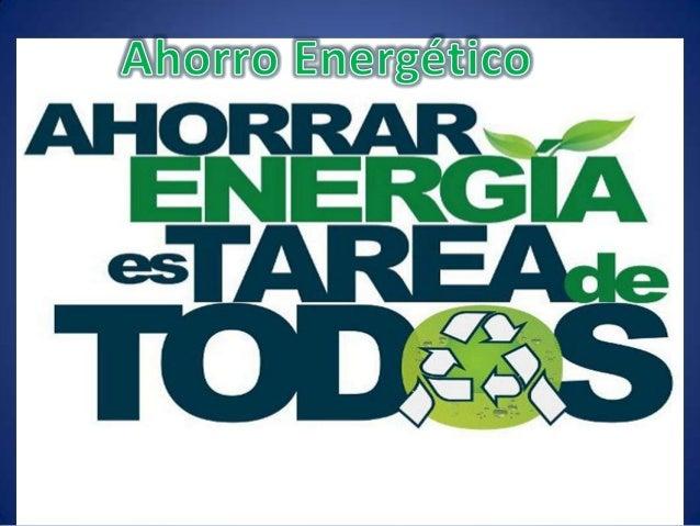 Ahorro Energético: no solo se puede hacer en elhogar, sino también en nuestro lugar de trabajo:apagando en horas no labora...