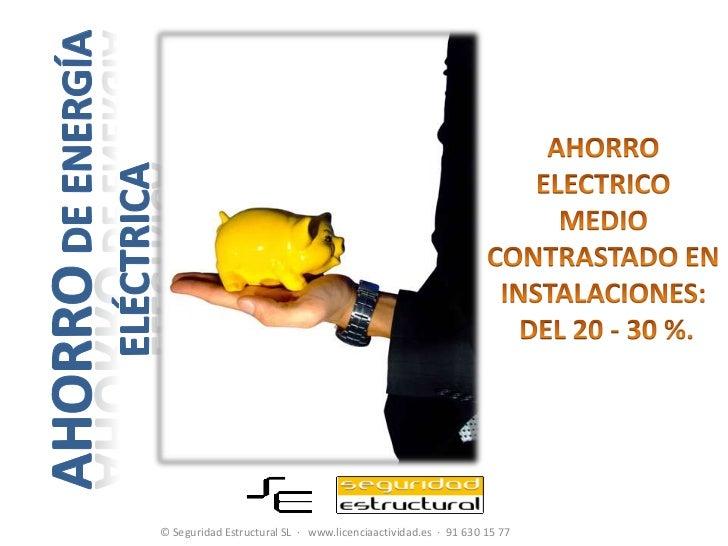 Ahorro de energía eléctrica<br />AHORRO <br />ELECTRICO <br />MEDIO <br />CONTRASTADO EN INSTALACIONES:<br /> DEL 20 -30 %...