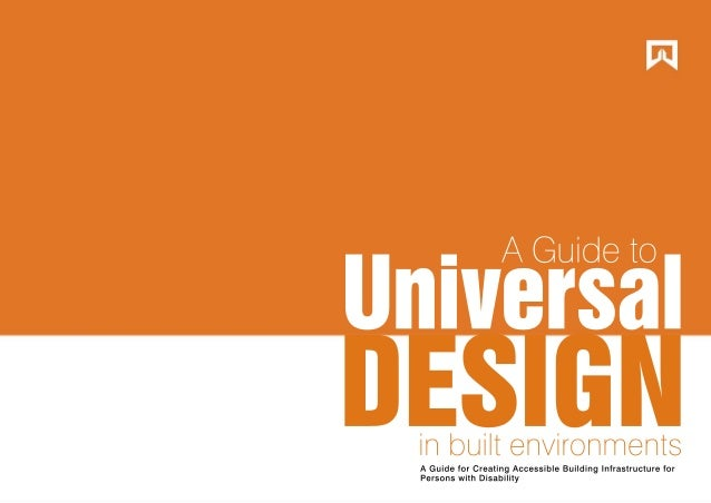 AGuideto DESIGN Universal inbuiltenvironments AGuideforCreatingAccessibleBuildingInfrastructurefor PersonswithDisability