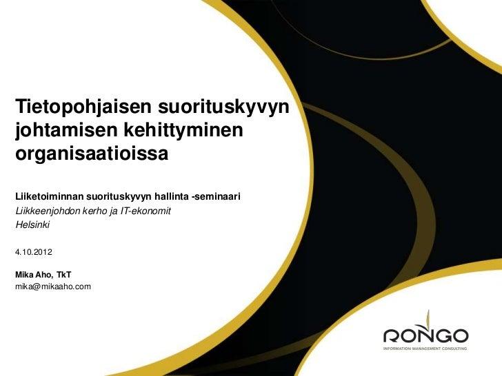 Tietopohjaisen suorituskyvynjohtamisen kehittyminenorganisaatioissaLiiketoiminnan suorituskyvyn hallinta -seminaariLiikkee...