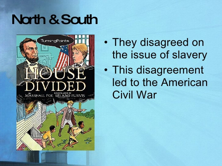 an analysis of the slavery issue between the north and south in the american civil war It intensified the larger regional conflict between north and south it served notice to the north the issue of slavery civil war, american.