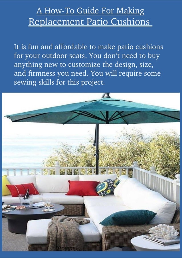 A How To Guide For Making Replacement Patio Cushions