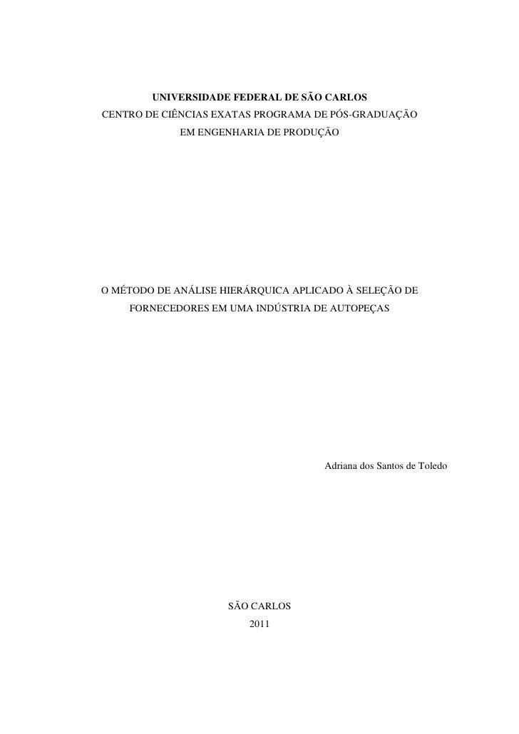 1        UNIVERSIDADE FEDERAL DE SÃO CARLOSCENTRO DE CIÊNCIAS EXATAS PROGRAMA DE PÓS-GRADUAÇÃO             EM ENGENHARIA D...