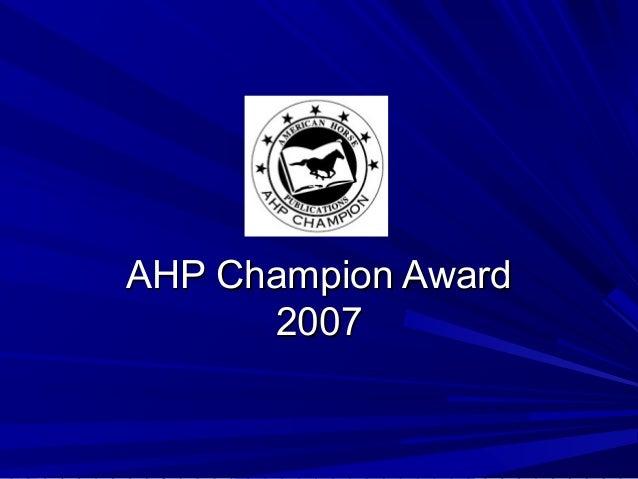 AHP Champion AwardAHP Champion Award 20072007