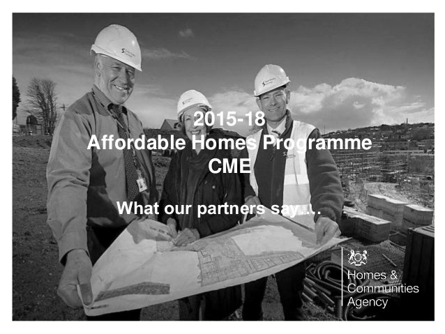 2015-18  Affordable Homes Programme  CME  What our partners say….