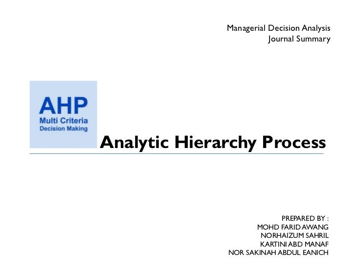 Managerial Decision Analysis                         Journal SummaryAnalytic Hierarchy Process                           P...