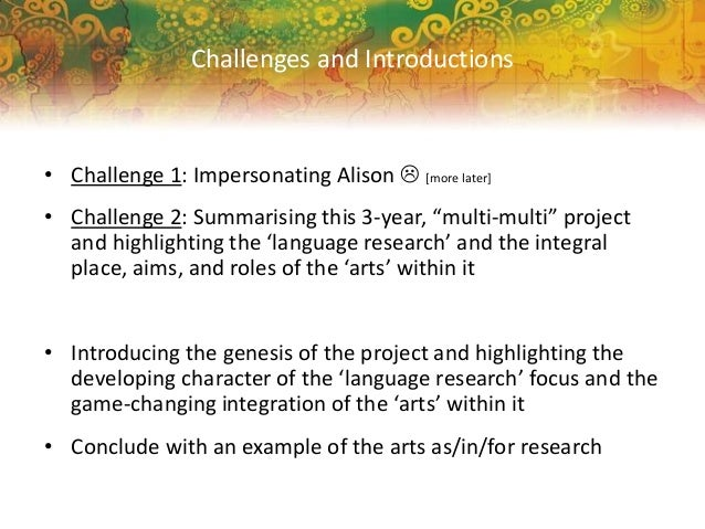 "• Challenge 1: Impersonating Alison  [more later] • Challenge 2: Summarising this 3-year, ""multi-multi"" project and highl..."