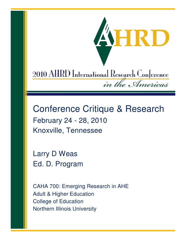 Conference Critique & Research February 24 - 28, 2010 Knoxville, Tennessee   Larry D Weas Ed. D. Program  CAHA 700: Emergi...