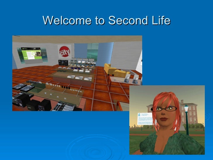 Welcome to Second Life                         1