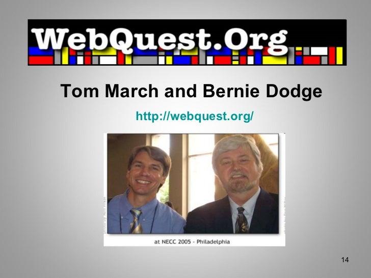 Tom March and Bernie Dodge   http://webquest.org/