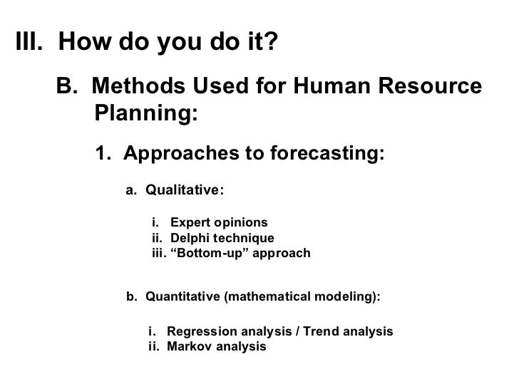 human resource planning forecasting Human resource planning •human resource (hr) planning -the process of analyzing and identifying the  forecasting hr demand and supply • forecasting.