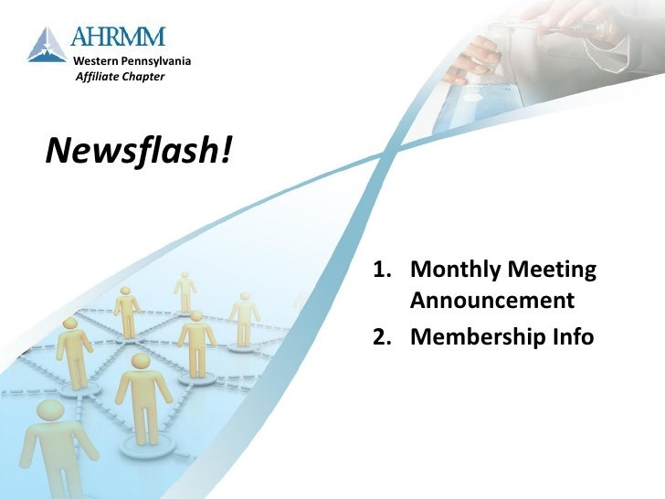 Western Pennsylvania  Affiliate Chapter     Newsflash!                          1. Monthly Meeting                        ...