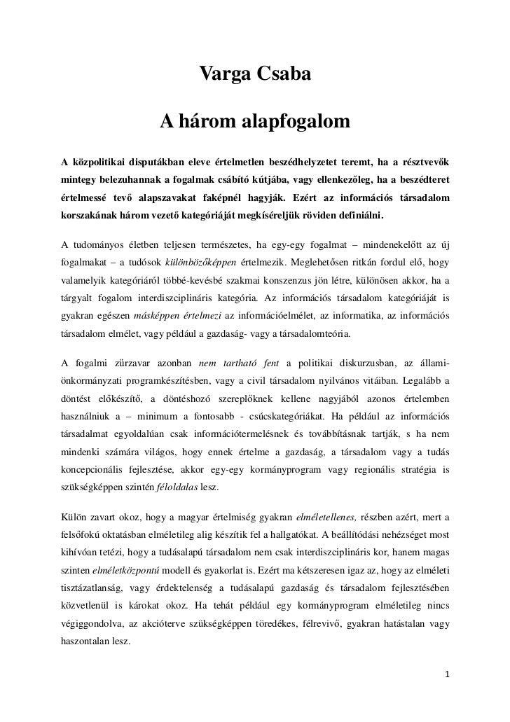 Varga Csaba                        A három alapfogalomA közpolitikai disputákban eleve értelmetlen beszédhelyzetet teremt,...
