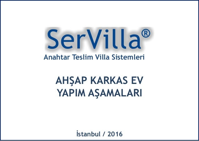 Anahtar Teslim Villa Sistemleri AHŞAP KARKAS EV YAPIM AŞAMALARI İstanbul / 2016