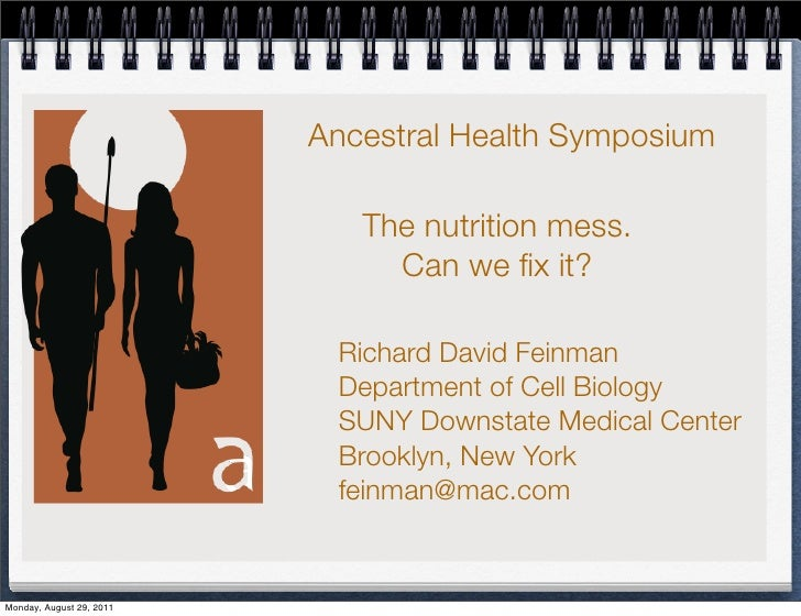 Ancestral Health Symposium                             The nutrition mess.                               Can we fix it?    ...