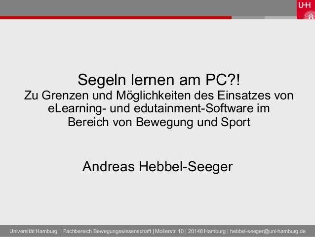 Segeln lernen am PC?!     Zu Grenzen und Möglichkeiten des Einsatzes von         eLearning- und edutainment-Software im   ...
