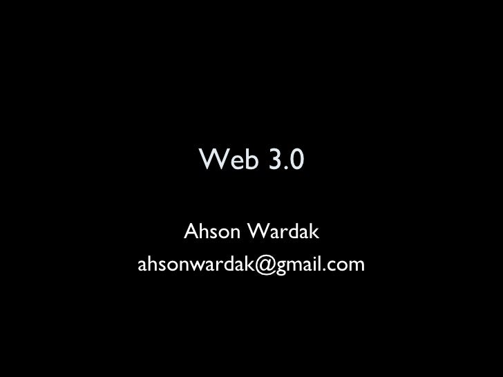 Web 3.0 Ahson Wardak [email_address]