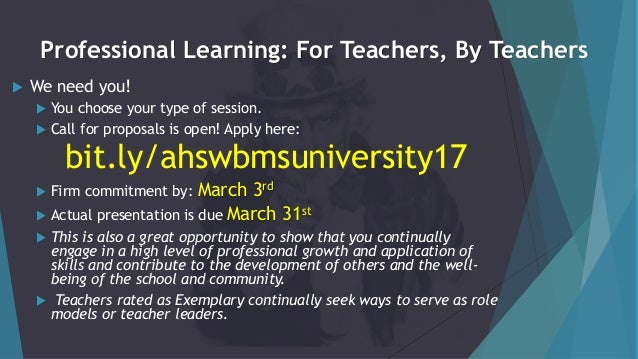 Professional Learning: For Teachers, By Teachers  We need you!  You choose your type of session.  Call for proposals is...