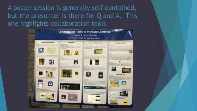 A poster session is generally self-contained, but the presenter is there for Q and A. This one highlights collaboration to...