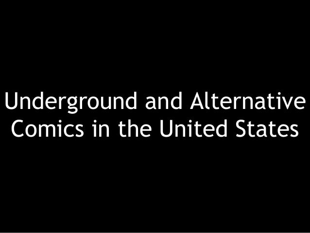 Underground and Alternative Comics in the United States