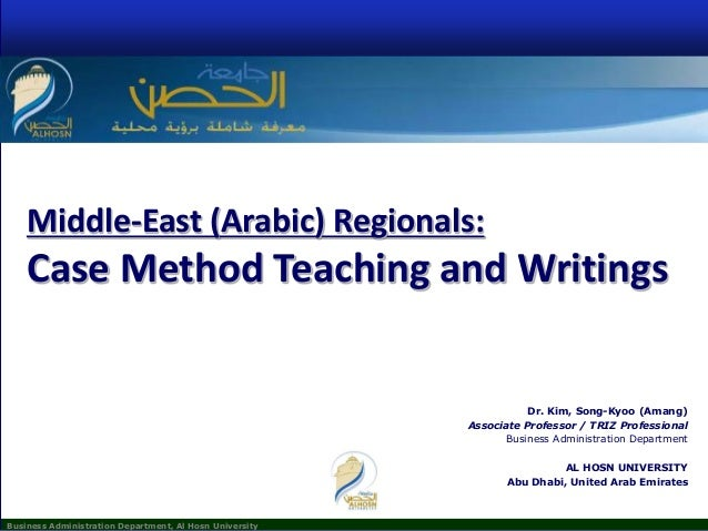 Business Administration Department, Al Hosn University Middle-East (Arabic) Regionals: Case Method Teaching and Writings D...