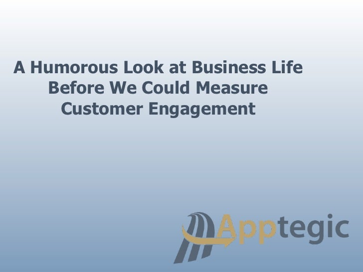 A Humorous Look at Business Life   Before We Could Measure    Customer Engagement