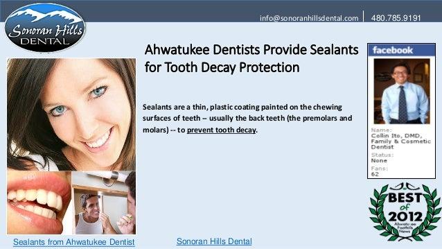 info@sonoranhillsdental.com    480.785.9191                                  Ahwatukee Dentists Provide Sealants          ...