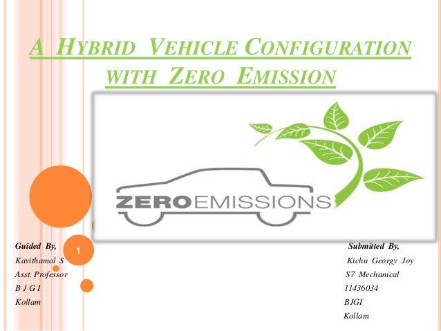 A hybrid vehicle configuration with zero emission