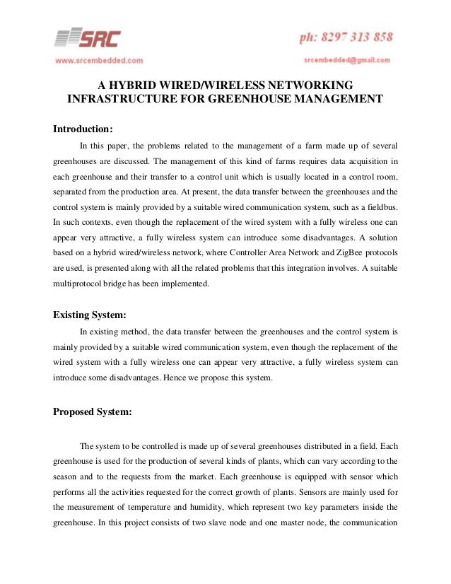 A HYBRID WIRED/WIRELESS NETWORKING INFRASTRUCTURE FOR GREENHOUSE MANAGEMENT Introduction: In this paper, the problems rela...
