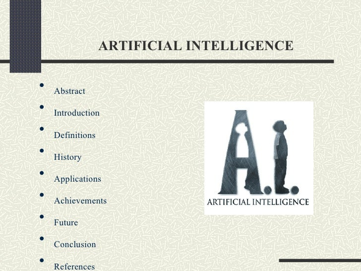 dissertation on artificial intelligence Sam olds ­ wrtg 3014 ­ april 24, 2014 1 a literature review of artificial intelligence introduction: in the last few years there has been an influx of software that utilize elements of artificial.