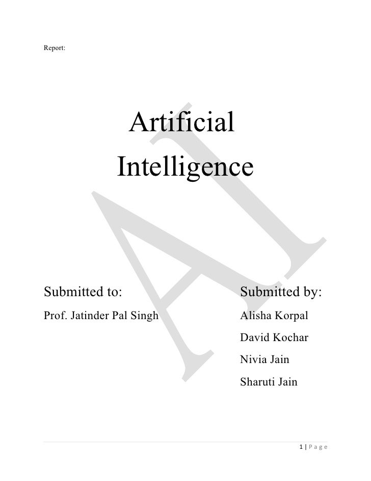 Report:                 Artificial               IntelligenceSubmitted to:                 Submitted by:Prof. Jatinder Pal...