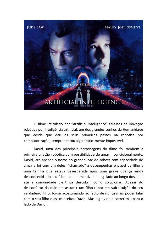 """O filme intitulado por """"Artificial Intelligence"""" fala-nos da inovaçãorobótica por inteligência artificial, um dos grandes ..."""