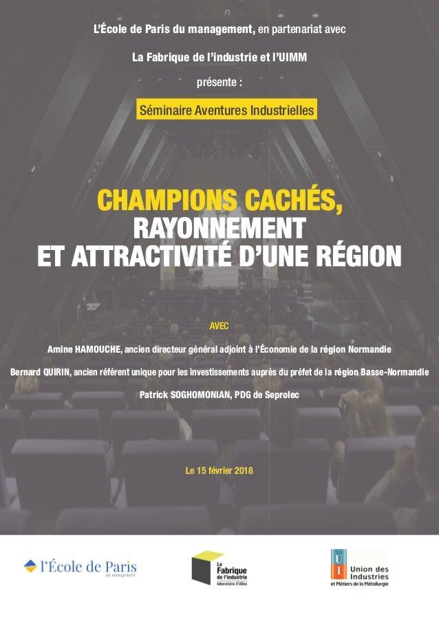 CHAMPIONS CACHÉS, RAYONNEMENT ET ATTRACTIVITÉ D'UNE RÉGION L'École de Paris du management, en partenariat avec La Fabrique...