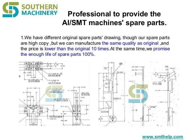 www.smthelp.com Professional to provide the AI/SMT machines' spare parts. 1.We have different original spare parts' drawin...