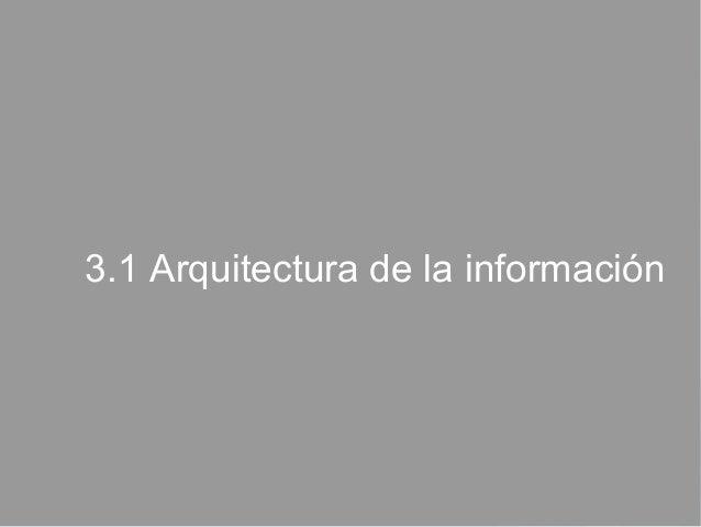 3.1 Arquitectura de la información