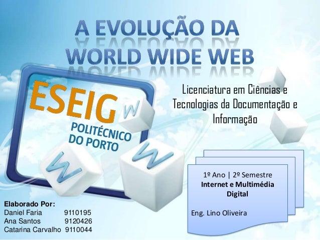1º Ano | 2º SemestreInternet e MultimédiaDigitalEng. Lino OliveiraLicenciatura em Ciências eTecnologias da Documentação eI...