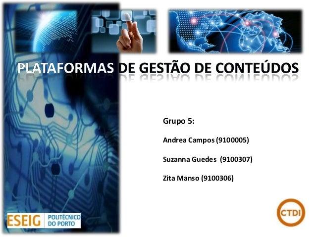 Grupo 5:Andrea Campos (9100005)Suzanna Guedes (9100307)Zita Manso (9100306)