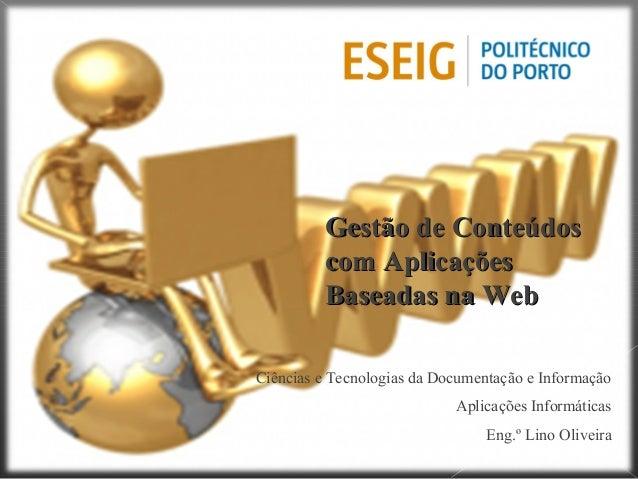 Gestão de ConteúdosGestão de Conteúdos com Aplicaçõescom Aplicações Baseadas na WebBaseadas na Web Ciências e Tecnologias ...