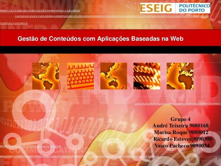 Gestão de Conteúdos com Aplicações Baseadas na Web                                               Grupo 4                  ...