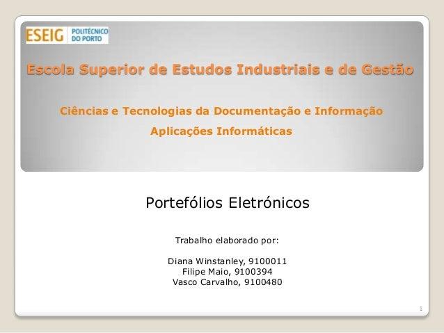 Escola Superior de Estudos Industriais e de Gestão    Ciências e Tecnologias da Documentação e Informação                 ...