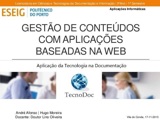 Licenciatura em Ciências e Tecnologias da Documentação e Informação | 3ºAno | 1º Semestre Aplicações Informáticas  GESTÃO ...