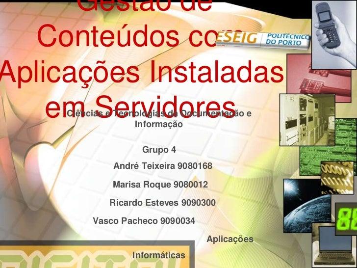 Gestão de  Conteúdos comAplicações Instaladas    em Servidores     Ciências e Tecnologias da Documentação e               ...